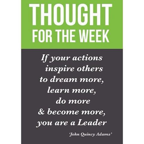 """If your actions inspire others to dream more, learn more ..."
