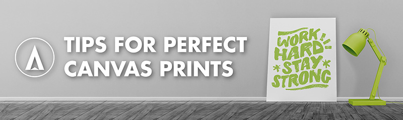 5 Tips for perfect canvas prints